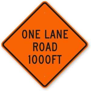 One Lane Road 1000FT Diamond Grade Sign, 30 x 30 Office