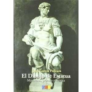 DIBUJO DE ESTATUA,EL (9788499153971): JUAN GARCIA PEDRAZA: Books