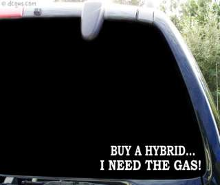 buy a hybrid   i need the gas   funny sticker decal 4x4