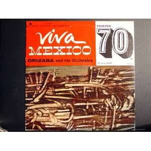 Viva Mexico Orizaba and His Orchestra Music