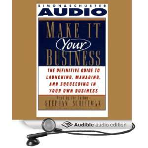 Make It Your Business The Definitive Guide for Launching
