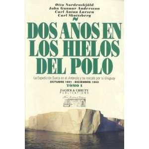 Dos anos en los hielos del Polo, Tomo 1 (Spanish Edition