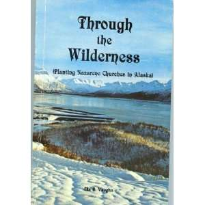 : (planting Nazarene churches in Alaska): Ella B Vaughn: Books