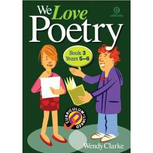 We Love Poetry Bk 3 Years 56 (9781877478574): Wendy Clarke: Books