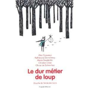 Le dur metier de loup (French Edition) (9782211204682
