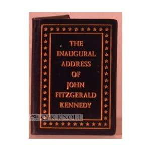 The inaugural address of John Fitzgerald Kennedy, President of the