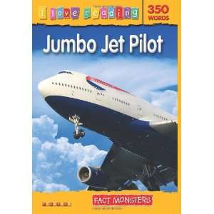 Jumbo Jet Pilot (I Love Reading) (9781846967658) Books