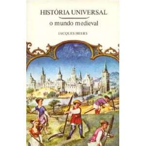 Historia universal O mundo medieval Heers Jacques Books