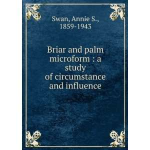 study of circumstance and influence Annie S., 1859 1943 Swan Books