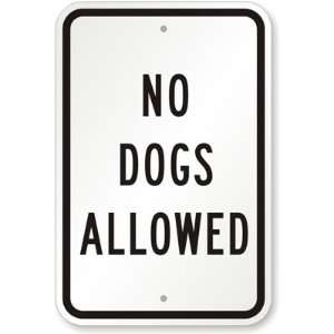 - 127159009_amazoncom-no-dogs-allowed-high-intensity-grade-sign-18-x