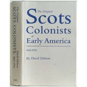 The Original Scots Colonists Of Early America 1612 1783