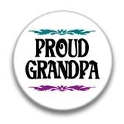 PROUD GRANDPA BUTTON pin pinback grandparent BIG NEW