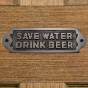 Solid Brass Save Water Drink Beer Sign   Antique Brushed
