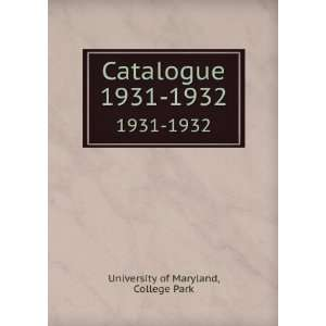 com Catalogue. 1931 1932 College Park University of Maryland Books
