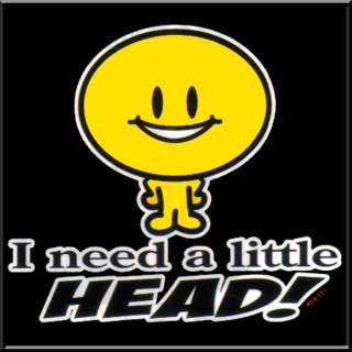 Need A Little Head Funny RUDE Shirt S XL,2X,3X,4X,5X