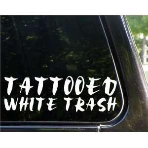 TATTOOED WHITE TRASH   funny decal / sticker Automotive