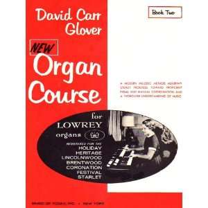 Organ Course for Lowrey Organs Book Two David Carr Glover Books