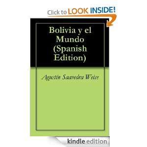Bolivia y el Mundo (Spanish Edition) Agustín Saavedra Weise