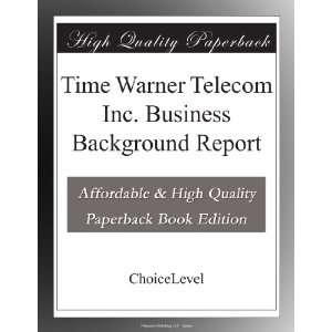 Time Warner Telecom Inc. Business Background Report