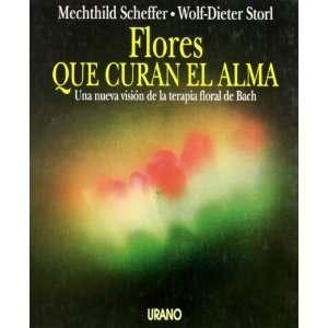 Flores Que Curan El Alma (Spanish Edition) (9788479530617