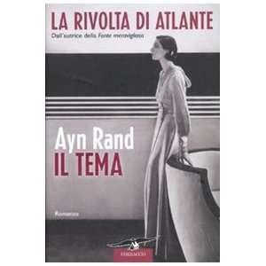 La Rivolta Di Atlante IL Tema (9788879728638) Ayn Rand