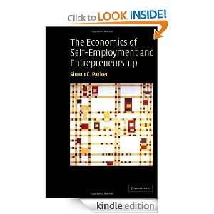 The Economics of Self Employment and Entrepreneurship Simon C. Parker
