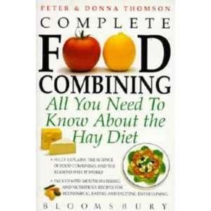 Complete Food Combining: Hay Diet (9780747522683): Donna