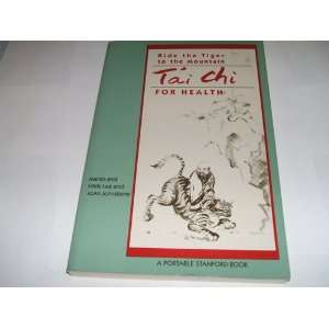 Ride the Tiger to the Mountain Tai Chi for Health Books