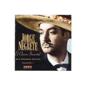 El Charro Inmortal Sus Grandes Exitos Vol.1: JORGE NEGRETE