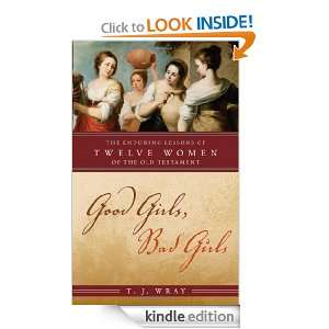 Good Girls, Bad Girls: The Enduring Lessons of Twelve Women of the Old
