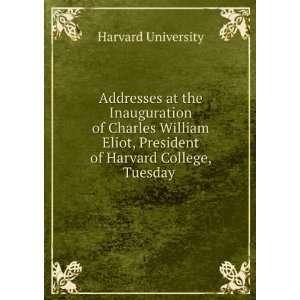, President of Harvard College, Tuesday . Harvard University Books