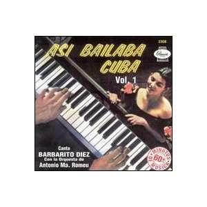 Asi Bailaba Cuba 1: Barbarito Diez: Music
