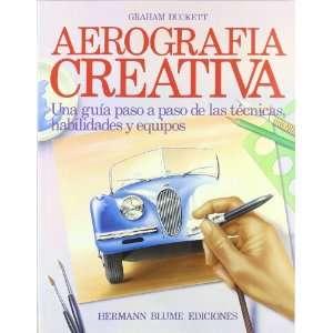 Aerografía creativa : una guía paso a paso de las