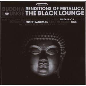 Black Lounge: Buddha Lounge Renditions of Metallica