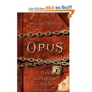 OPUS   Das verbotene Buch  Andreas Gößling Bücher