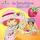 Strawberry Shortcake   Berrylicious Bake Off (2003)   U 0448431866