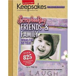 Scrapbooking Friends & Family (Leisure Arts #15933) (Creating