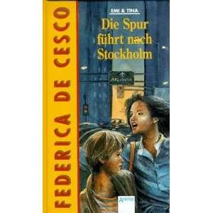 Emi & Tina, Die Spur führt nach Stockholm: .de: Federica De