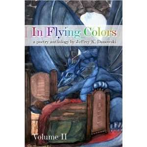 In Flying Colors: (a poetry anthology) Volume II