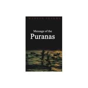 Message of the Puranas (9788128811746): B B Paliwal: Books
