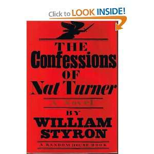 The Confessions of Nat Turner. A Novel.: WILLIAM. STYRON