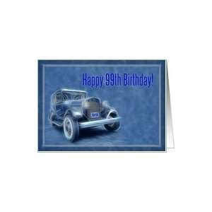 Happy 99th Birthday card, old vintage classic car Card: Toys & Games