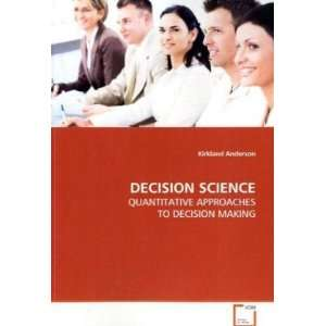 DECISION SCIENCE (9783639032796) Kirkland Anderson Books