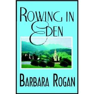 Rowing In Eden (9780736652131) Barbara Rogan Books