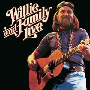 Willie & Family Live [Live, Original recording remastered]