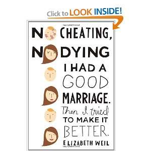 No Cheating, No Dying: I Had a Good Marriage. Then I Tried