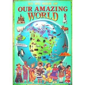 My Big Book of Our Amazing World (9782764108833): Books