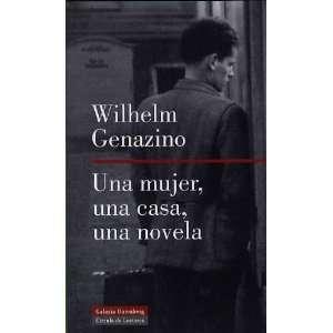 Una mujer, una casa, una novela/ One woman, a house, a novel (Spanish