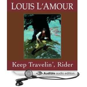 Keep Travelin Rider (Dramatized) (Audible Audio Edition