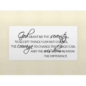 God grant me the serenity to accept things I can not change, the